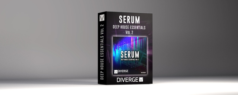 Xfer Serum Diverge Synthesis - Deep House Essentials Vol. 2